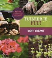 tuinier je fit - achter de geraniums vandaan Bert Ydema